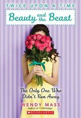 Beauty and the Beast, the Only One Who Didn't Run Away: A Wish Novel (Twice Upon a Time #3)