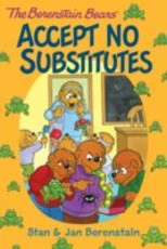 Berenstain Bears Chapter Book: Accept No Substitutes (eBook)