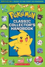 Classic Collector's Handbook: An Official Guide to the First 151 Pokmon (Pokmon)