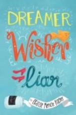 Dreamer, Wisher, Liar (eBook)