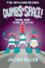 Dumbs of Space!: Book One: Dumbs of Space!
