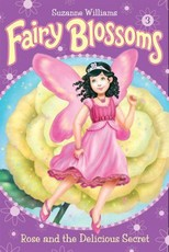 Fairy Blossoms #3: Rose and the Delicious Secret (eBook)