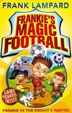 Frankie's Magic Football: Frankie vs The Knight's Nasties