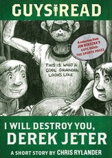 Guys Read: I Will Destroy You, Derek Jeter (eBook)