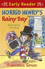 Horrid Henry Early Reader: Horrid Henry's Rainy Day