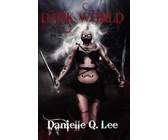 Dark World (Book I in the Dark World Trilogy) (eBook)