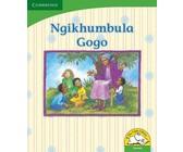 Ngikhumbula Gogo: Gr R - 3: Reader