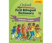Oxford first bilingual dictionary: Afrikaans & English: Gr 2 - 4