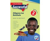 Oxford successful dikgono tsa botshelo: Gr 2: Learner's book